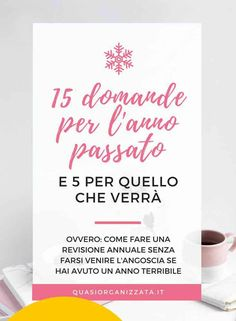15 domande per l'anno passato e 5 per quello che verrà Daily Journal, Bullet Journal, How To Use Planner, Write An Email, Life Plan, Christmas Activities, Getting Things Done, Take Care Of Yourself, Time Management