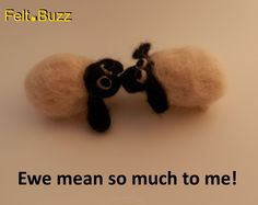 Ewe mean so much to me!  Needle felted sheep by Felt.Buzz
