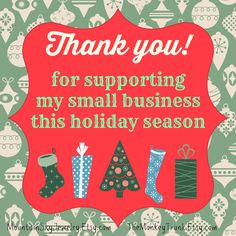 Thank you for supporting my small business this holiday season. Support small business. Shop Small. Shop Local, Independent, and Handmade!