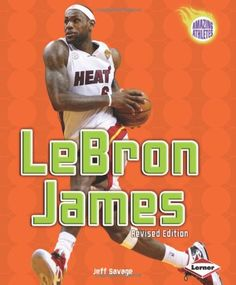 Lebron James (Amazing Athletes) by Jeff Savage http://www.amazon.com/dp/1467738530/ref=cm_sw_r_pi_dp_SR5Twb1CZ00WY