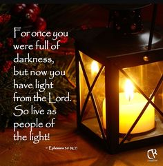 Eph 5:8 live as people who belong to the Light