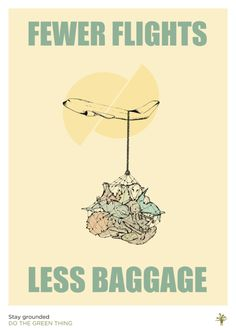 Do The Green Thing - Less Baggage by Elisha Cowins Graphic design...