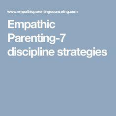 Empathic Parenting-7 discipline strategies