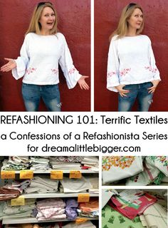 Refashioning 101: Terrific Textiles - Dream a Little Bigger