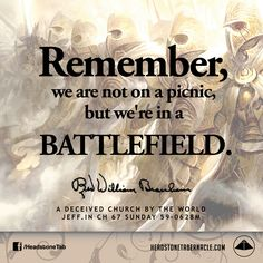 Remember, we are not on a picnic, but we're in a battlefield. Image Quote from: A DECEIVED CHURCH BY THE WORLD - JEFF IN CH 67 SUNDAY 59-0628M - Rev. William Marrion Branham