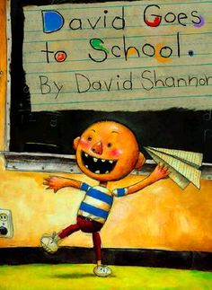 David Goes to School. Love the David series by David Shannon. For some reason children absolutely love the illustrations in these books as well as the story lines :)