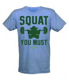 """Squat You Must"" workout t-shirt. Athletic gear for men who lift weights, crossfit and strive to stay fit. Comes in light blue or black."