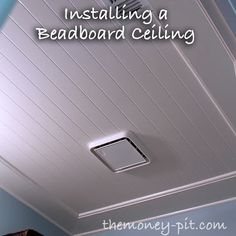 installing a beadboard ceiling