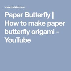In this Video I have prepared Origami paper Butterflies. The output is awesome. Paper Butterflies, Beautiful Butterflies, Origami Butterfly, Origami Paper, How To Make Paper, Body Lotion, Youtube, Crafts, Paper
