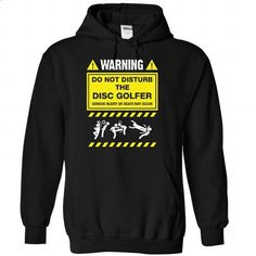 Do not disturb the Disc Golfer - 1015 - #tshirt display #victoria secret sweatshirt. ORDER HERE => https://www.sunfrog.com/LifeStyle/Do-not-disturb-the-Disc-Golfer--1015-6341-Black-Hoodie.html?68278