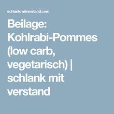 Beilage: Kohlrabi-Pommes (low carb, vegetarisch) | schlank mit verstand
