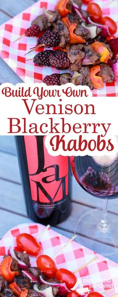 Celebrate the best of summer this Labor Day with simple BBQ ideas - like a Build Your Own Kabobs dinner. JaM Cabernet pairs great with a Venison Blackberry variety - get the venison marinade and tips for set up for a quick and easy weeknight dinner for yo