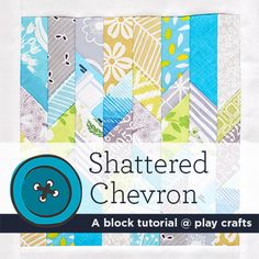 Shattered Chevron block tutorial | play crafts