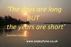 The days are long.....