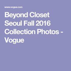 Beyond Closet Seoul Fall 2016 Collection Photos - Vogue