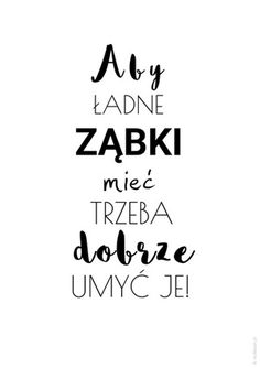 Aby ładne ząbki mieć Garden Projects, Home Projects, Room Tour, Kidsroom, Motto, Photo Booths, Education, Quotes, Colour