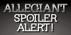 Allegiant Spolier Alert! Post what you liked & what you hated about the novel.   from www.traceeorman.com