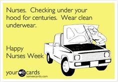 Not Nurses week, but still true.
