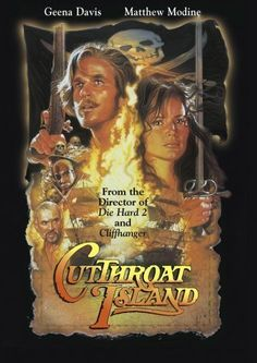 Cutthroat Island (1995)  -- This is a ridiculous pirate movie that frequents worst movie lists, but I also thought it was amusing and a fun movie. There is nothing historically accurate and you have to be willing to leave reality behind, but if you just accept the crazy, its a lot of fun.