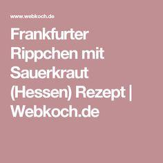 Frankfurter Rippchen mit Sauerkraut (Hessen) Rezept | Webkoch.de