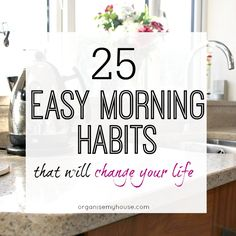 The best morning habits to add to your morning routine to make every day as productive and easy as possible. Make the most of your mornings starting now... https://OrganiseMyHouse.com/morning-habits/