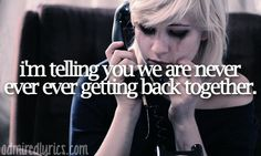 We Are Never Ever Getting Back Together -- Taylor Swift