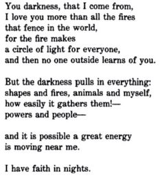 I have faith in nights - Rainer Maria Rilke Poem A Day, Poetry Month, Rainer Maria Rilke, Love You More Than, Beautiful Words, Cool Words, Inspire Me, Literature, Wisdom