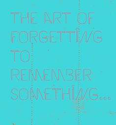 the art of forgetting to remember something #enfp problems