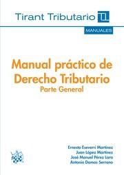 Manual práctico de derecho tributario : parte general / Ernesto Eseverri Martínez... [et al.]