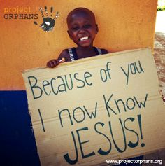 """I can not change the world, only Jesus can do that, but I can change the world for one person."" -Katie Davis    www.projectorphans.org"