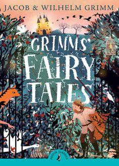 Grimms' Fairy Tales by Brothers Grimm, Jacob Grimm, Wilhelm Grimm | PenguinRandomHouse.com