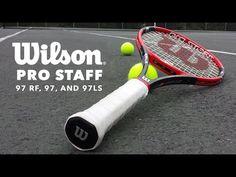 Tennis Racquet Overview: Wilson Pro Staff 97 Series WATCH