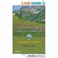 Amazon.com: FPGA Prototyping By Verilog Examples: Xilinx Spartan-3 Version eBook: Pong P. Chu: Kindle Store