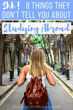 8 Things They DON'T Tell You About Studying Abroad | Miss Adventures Abroad