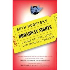 Broadway Nights: A Romp of Life, Love, and Musical Theatre; Seth Rudetsky