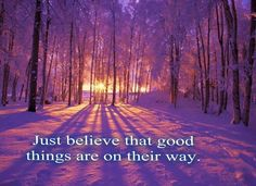 Others - Just believe that good things are on their way  #Believe, #GoodThings