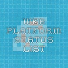 Web Platform Status List