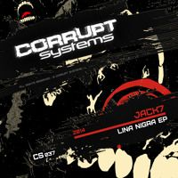 Jack7 - Lina Nigra EP [CS037] by Corrupt Systems on SoundCloud