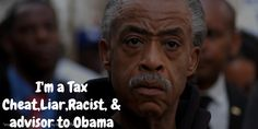 Race hustler and tax cheat advises President Obama...Obama has that much disrespect for Blacks to think Al Sharpton adds to the intellectual aura of the White House?