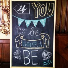"Love this chalkboard idea.  ""If you want to be happy, be AXO."""