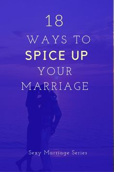 Here are 18 simple ways to spice up your marriage and add some fun, romance, pleasure and connection to your sex life. These are simple tips and ideas that every couple can use.