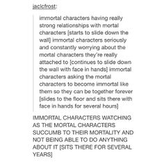 Mortal character trying to make his immortal boyfriend mortal *cough*MALEC*cough*