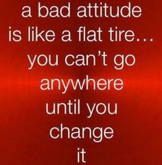 Change your bad behavior. . .