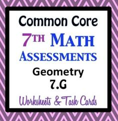 Your Choice!!! Formal Assessment, Worksheets, or Task Cards.  Questions are aligned precisely to the common core math standard for 7th grade geometry. Each page contains at least 4 questions for each of the 6 common core math standards in THREE different formats.