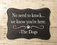 Dogs No Need To Knock, No Soliciting Wood Sign, No Solicitation Funny Dog Sign, Gift for Him, Gift for He - Funny Dog Signs, Funny Dogs, Funny Animals, Funny Humor, Funny Welcome Signs, Humorous Cats, Golden Retriever, Labrador Retriever, Diy Signs
