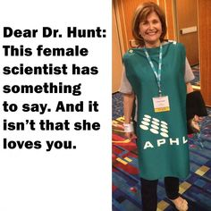 Hunt: This female scientist has something to say. And it isn't that she loves you. She Loves You, Love Her, Lab, Explore, Female, Sayings, Lyrics, Word Of Wisdom, Quotes