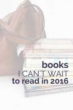 13 books I can'€™t wait to read in 2016. Get your reading list ready!
