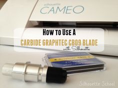 How (and Why) to use a Graphtec CB09 Blade with Silhouette CAMEO or Portrait ~ Silhouette School