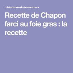 Recette de Chapon farci au foie gras : la recette