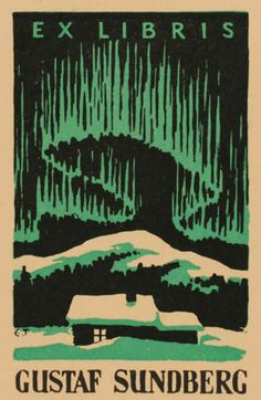 bookplate for Gustaf Sundberg depicts green northern lights shining in night sky over snow-covered cabin in mountains, on black background